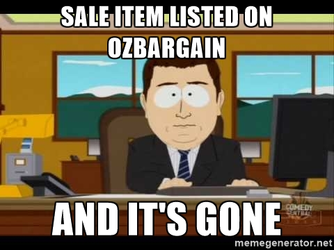 SALE ITEM LISTED ON OZBARGAIN AND IT'S GONE